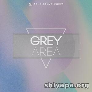 Download Echo Sound Works Grey Area V 1 WAV MiDi SERUM