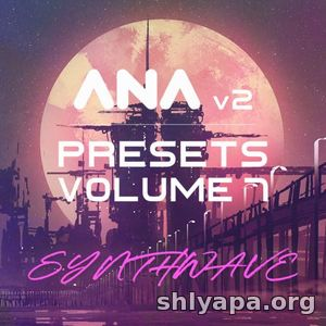 Download Sonic Academy ANA 2 Presets Vol 7 Synthwave » Best