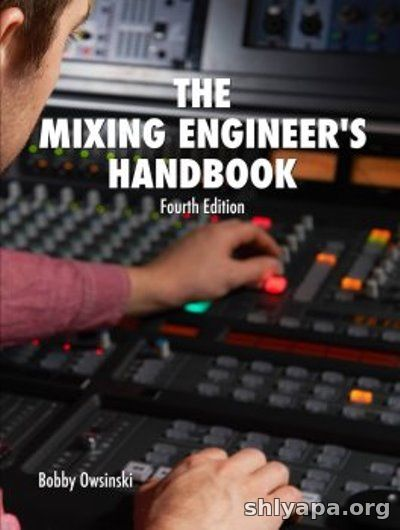 Download The Mixing Engineer's Handbook 4th Edition by Bobby